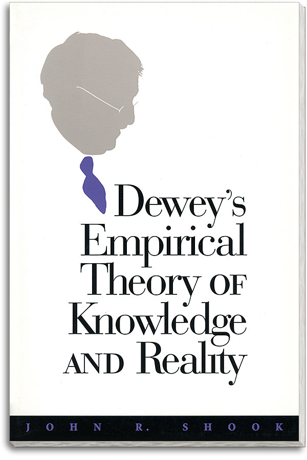 Book cover: Dewey's Empirical Theory of Knowledge and Reality