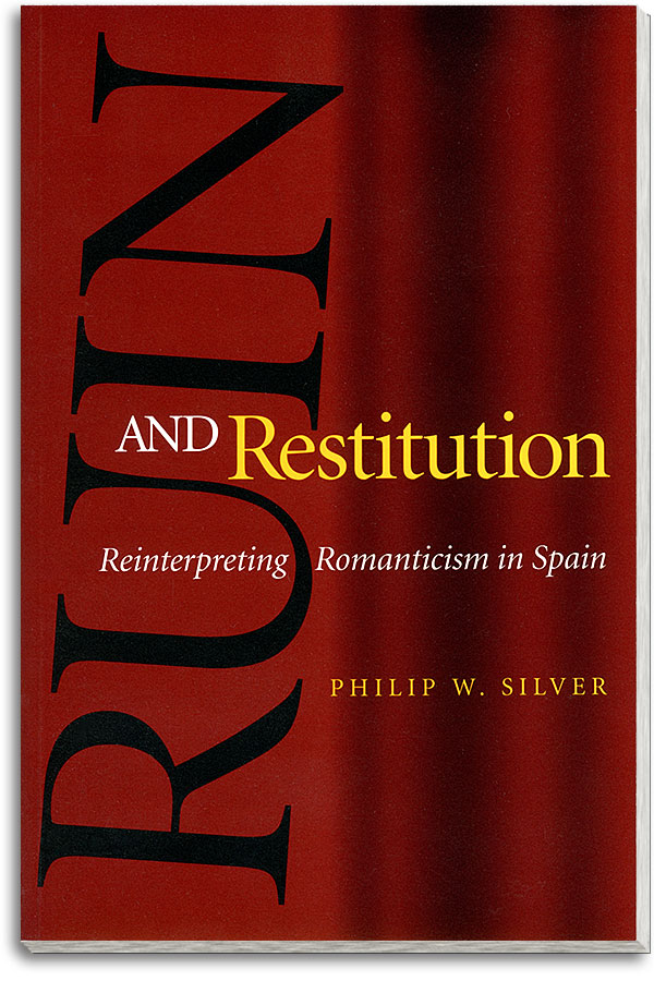 Book cover: Ruin and Restitution: Reinterpreting Romanticism in Spain