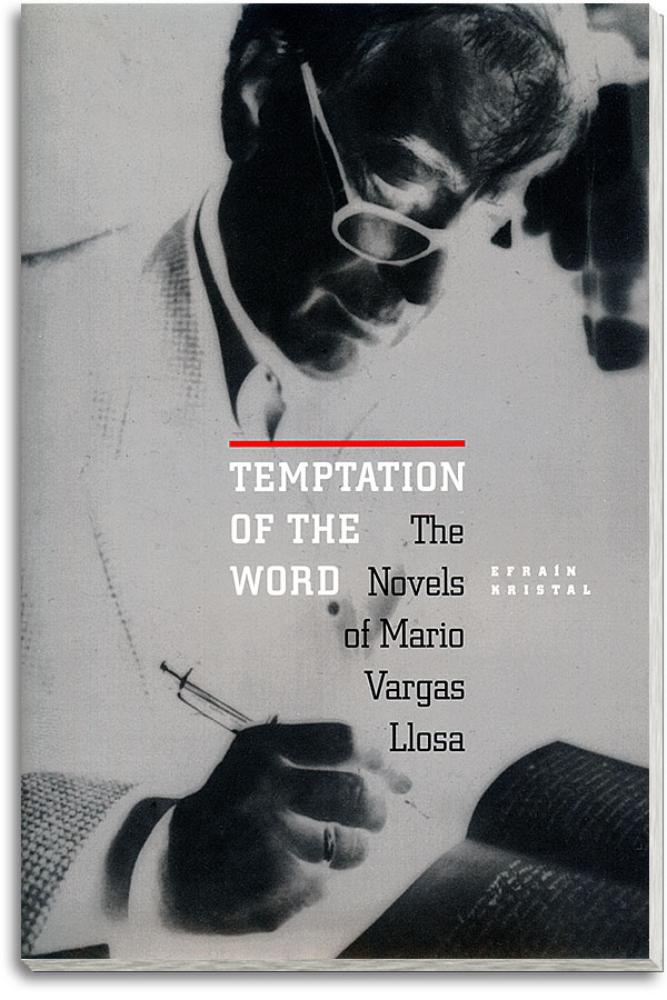 Book cover: Temptation of the Word: The Novels of Mario Vargas Llosa